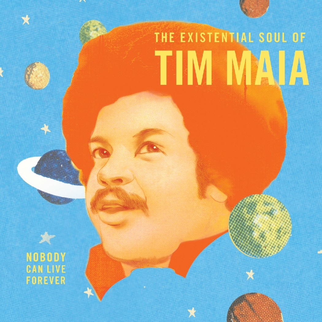 A capa do disco The Existential Soul of Tim Maia – Nobody Can Live Forever