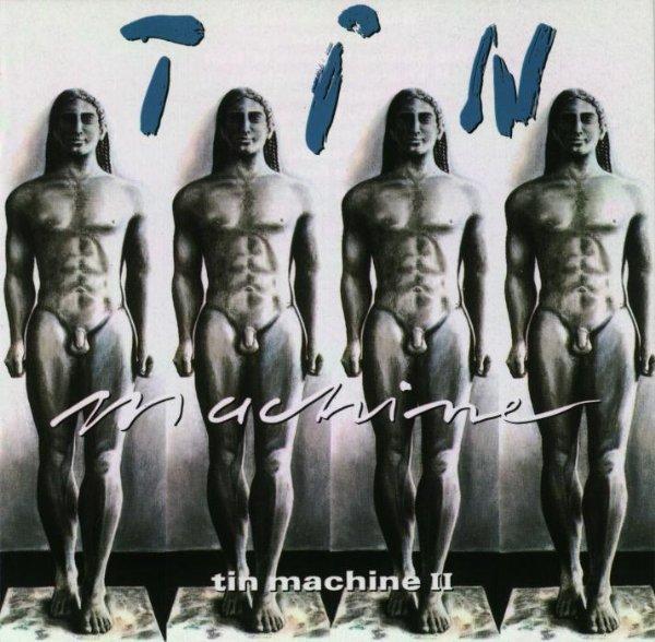 Tin Machine - Tin Machine II - Comandada por David Bowie, a banda de hard rock sobreviveu 10 anos e dois discos antes de sumir do mapa. A capa com as estátuas Kouros foi censurada nos EUA, mas isso não impediu que o melhor disco do grupo fosse um sucesso também na América do Norte