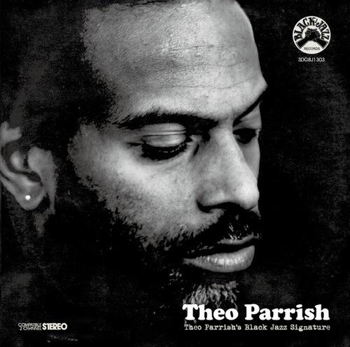7 - Theo Parrish - Black Jazz Signature (Snow Dog Records) - O DJ Theo Parrish escolhe e mixa – com maestria, como sempre - suas obras preferidas do catálogo da Black Jazz Records, selo que é referência de free jazz, fusion e música de vanguarda em geral