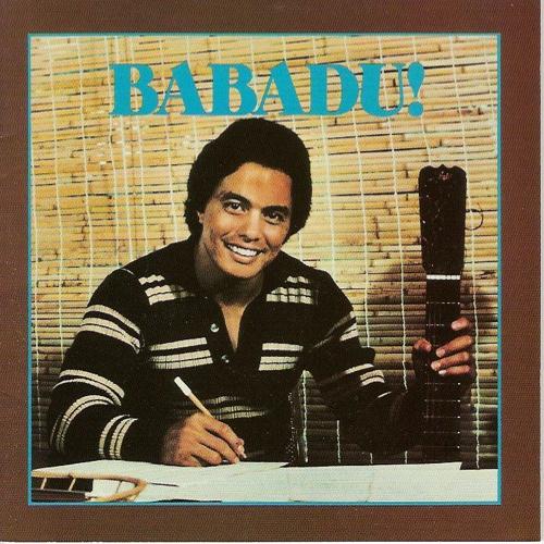 3. Babadu, 'Babadu!' (1979, Hanaiia Records): Se é ensolarado e soulful, é Babadu. Eu o chamo de Stevie Wonder havaiano. Apesar de sua voz não ser exatamente a mesma, sua música é tão alegre e sensível como a de Stevie. Muitos álbuns que tinham a chance de serem ótimos de soul/funk não chegam a serem extraordinários porque carecem de uma mensagem. Contudo, Babadu canta as belezas da vida, amor, música e Deus. Ele põe alma em cada soul music e inspira os ouvintes a seguirem a eterna mensagem de 'viver a vida completamente'