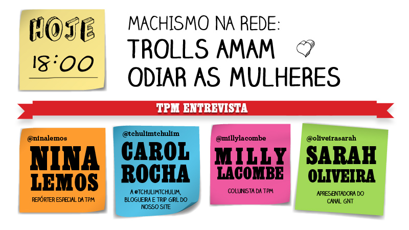 Campus Party: Machismo na rede: trolls amam odiar as mulheres