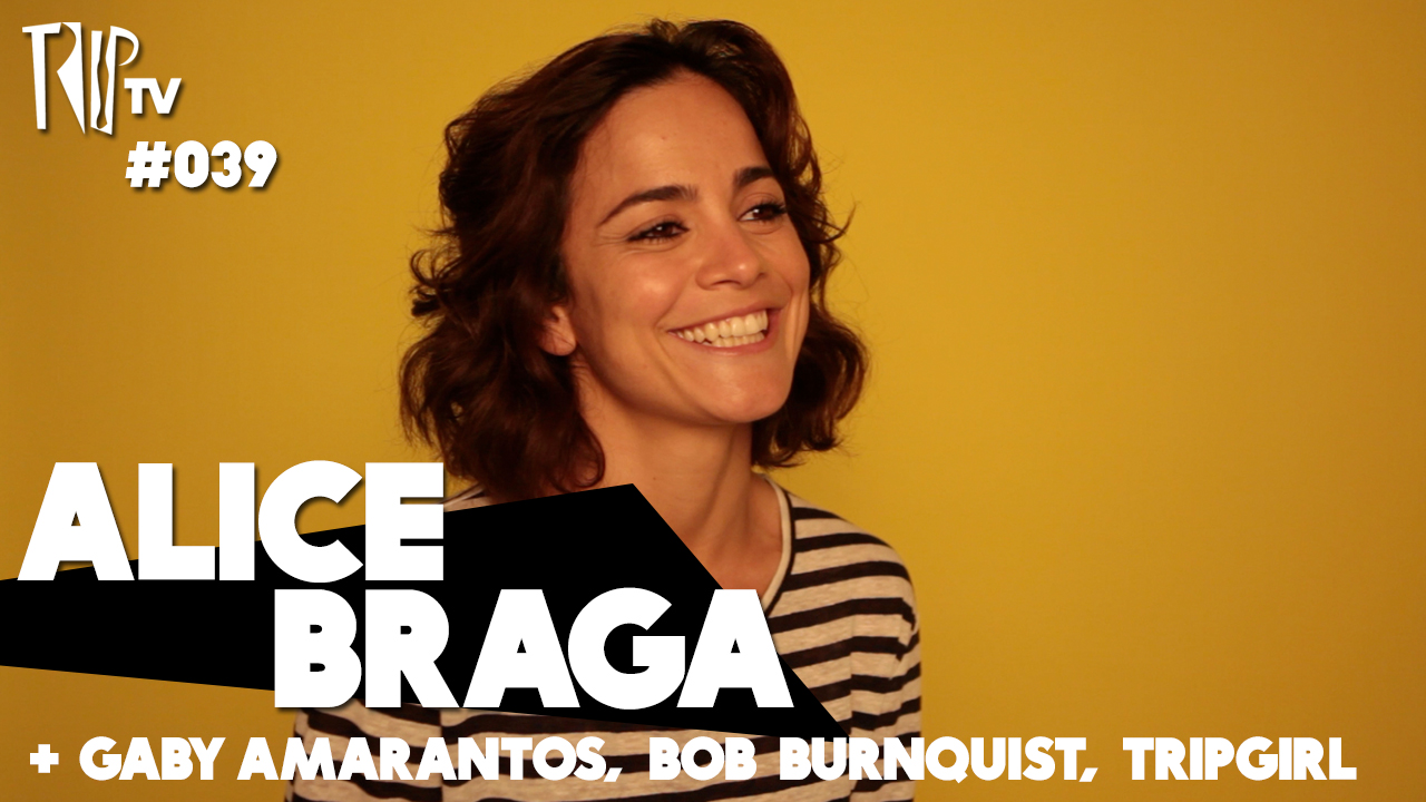 TripTV #39 com Alice Braga