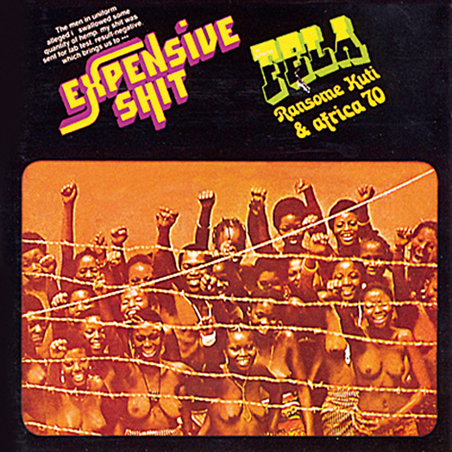 """4 Fela Kuti foi preso por engolir um baseado plantado pela polícia. Fraudou o exame com as fezes de um colega de cela e saiu limpo, mas o custo do processo rendeu o nome do disco (""""merda cara"""")"""