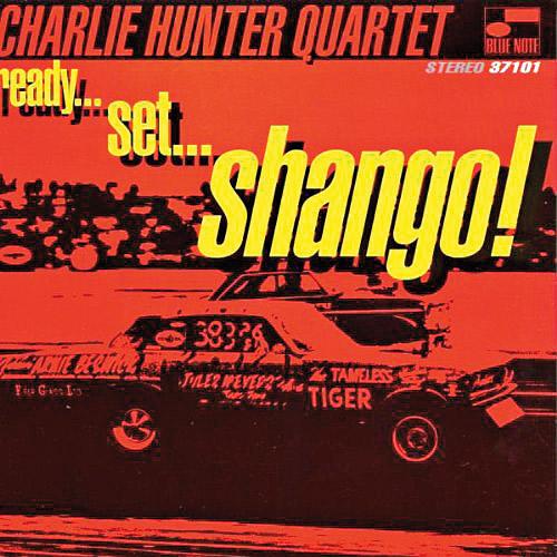 12. Intenso como o rock, dinâmico como o funk e doce como o soul, o Ready... Set... Shango! do guitarrista de oito cordas Charlie Hunter é jazz