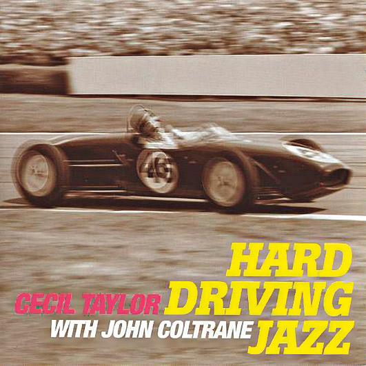 11. Pianista de improvisações radicais, Cecil Taylor se uniu ao virtuosismo de Coltrane para gravar o bem-intitulado Hard Driving Jazz