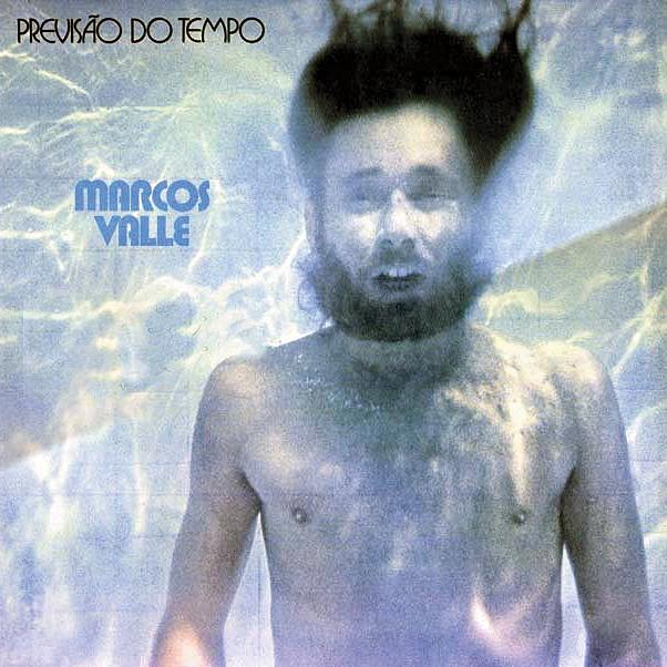 Marcos Valle - Previsão do Tempo (1973)