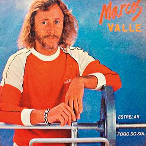 Marcos Valle - Estrelar/Fogo do Sol (compacto de 1983)