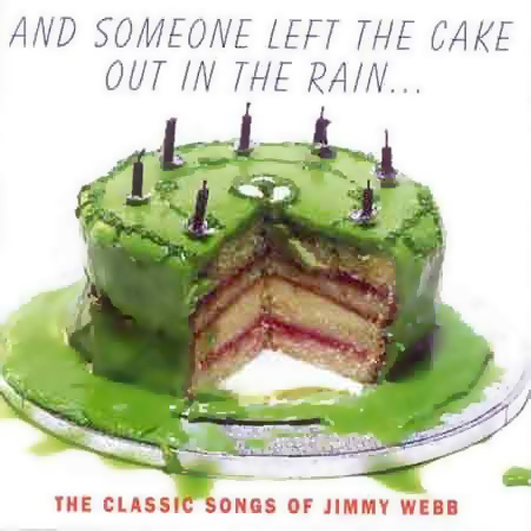 7 Em And Someone left the cake out in the rain, artistas de peso como Dusty Springfield e Joe Cocker reinterpretam temas de Jimmy Web. Como toda coletânea, as faixas funcionam isoladamente, mas não como um álbum