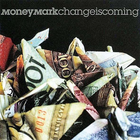 2 Com levadas variadas, grooves diretos e harmonias cheias de soul, o disco Change is coming, de 2001, prova por que Money Mark é considerado o quarto beastie boy.