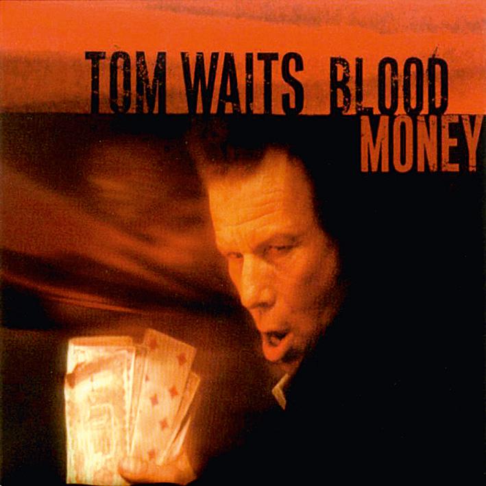 10 Blood Money, de Tom Waits, é uma bailarina no sótão, de pelagem grossa, que rosna como uma viola de câmara e blasfema em erudição lírica