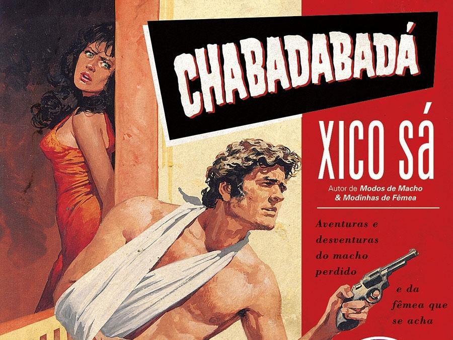 Chabadabadá, novo livro de Xico Sá