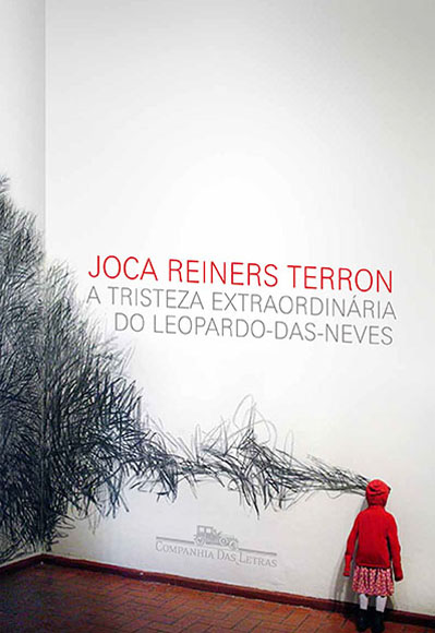 A tristeza extraordinária do leopardo-das-neves - Joca Reiners Terron