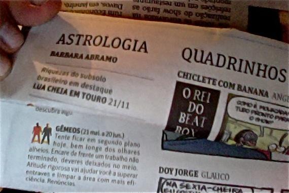 4- Ler o horóscopo. A primeira coisa que eu faço quando pego o jornal...