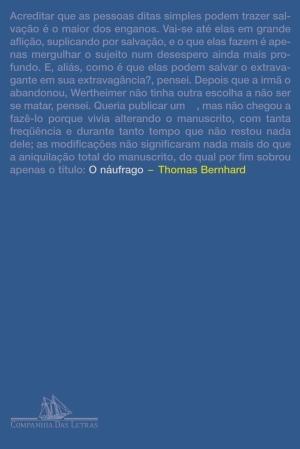 """""""O Náufrago"""", Thamos Bernhard - """"Eu acho interessante a sensação de angústia que ele traz, muito por conta da forma que o Bernhard escreve, sempre andar em círculos na narrativa."""""""