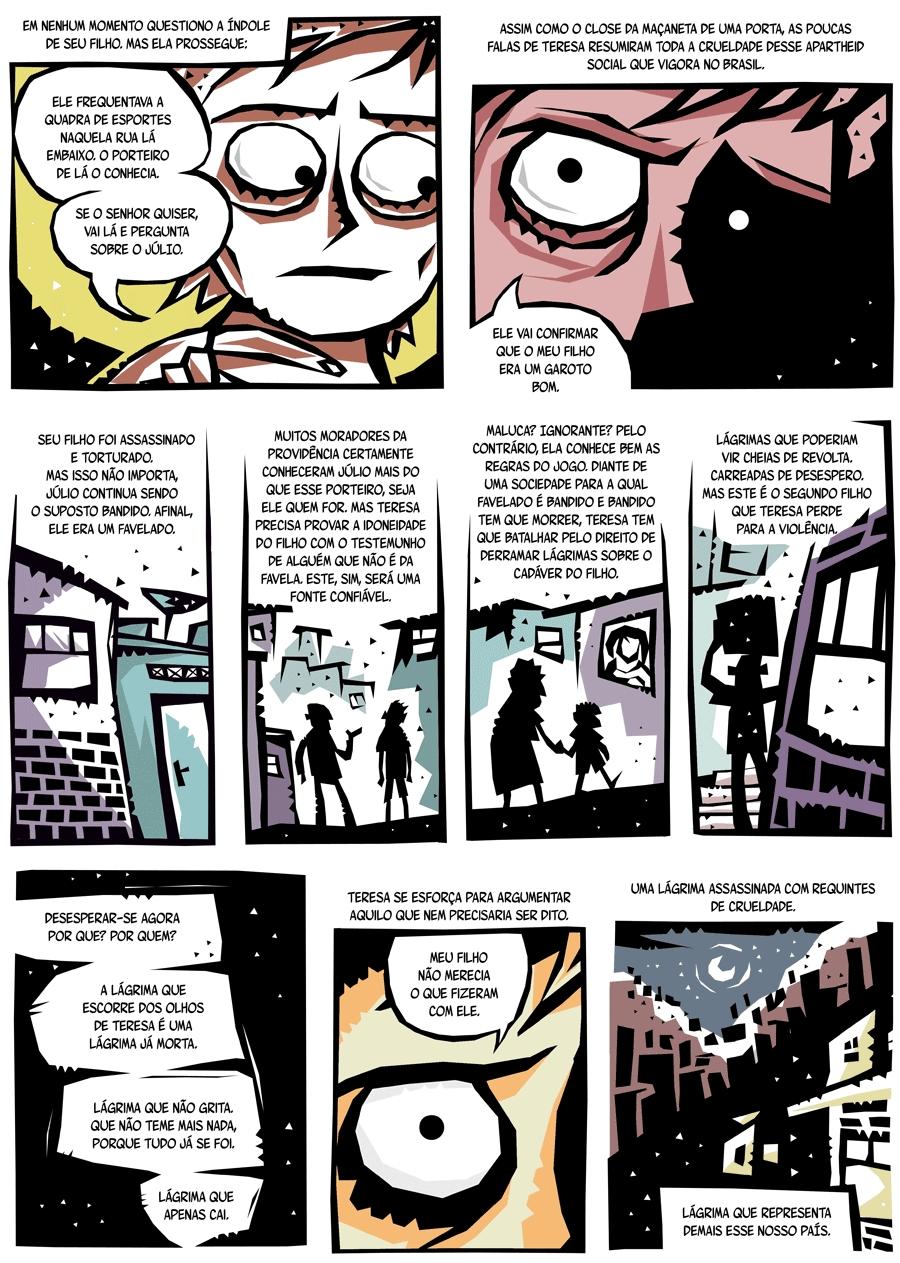 Muzinga, André Diniz e Marcela Mannheimer - Uma seleção de quadrinhos feitos pela dupla especialmente para serem lidos em tablet, smartphone e outras tecnologias do tipo. Dá até pra baixar como ebook. São muitas histórias boas – é possível passar um dia inteiro ali, portanto, cuidado