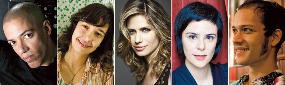 Felipe Venancio (40) DJ, Lulina (31) cantora, Didi Wagner (34) apresentadora de TV, Fernanda Takai (38) cantora, Curumin (34) músico