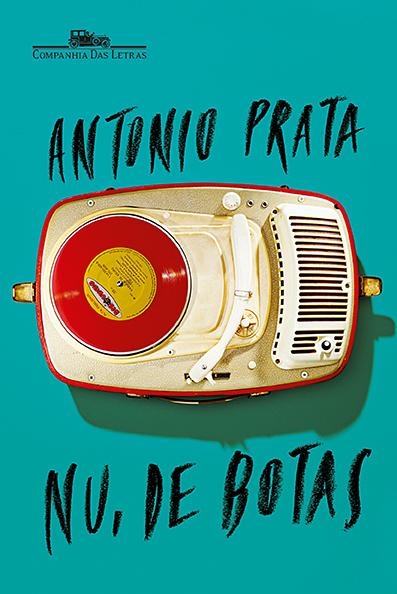 Nu, de botas, de  Antonio Prata