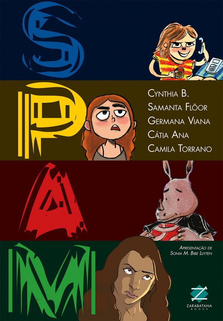 Spam, com trabalhos de com Cynthia B., Samanta Flôor, Germana Viana, Cátia Ana e Camila Torrano