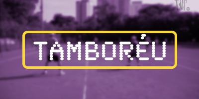 Esportes Nada Olímpicos #2: Tamboréu