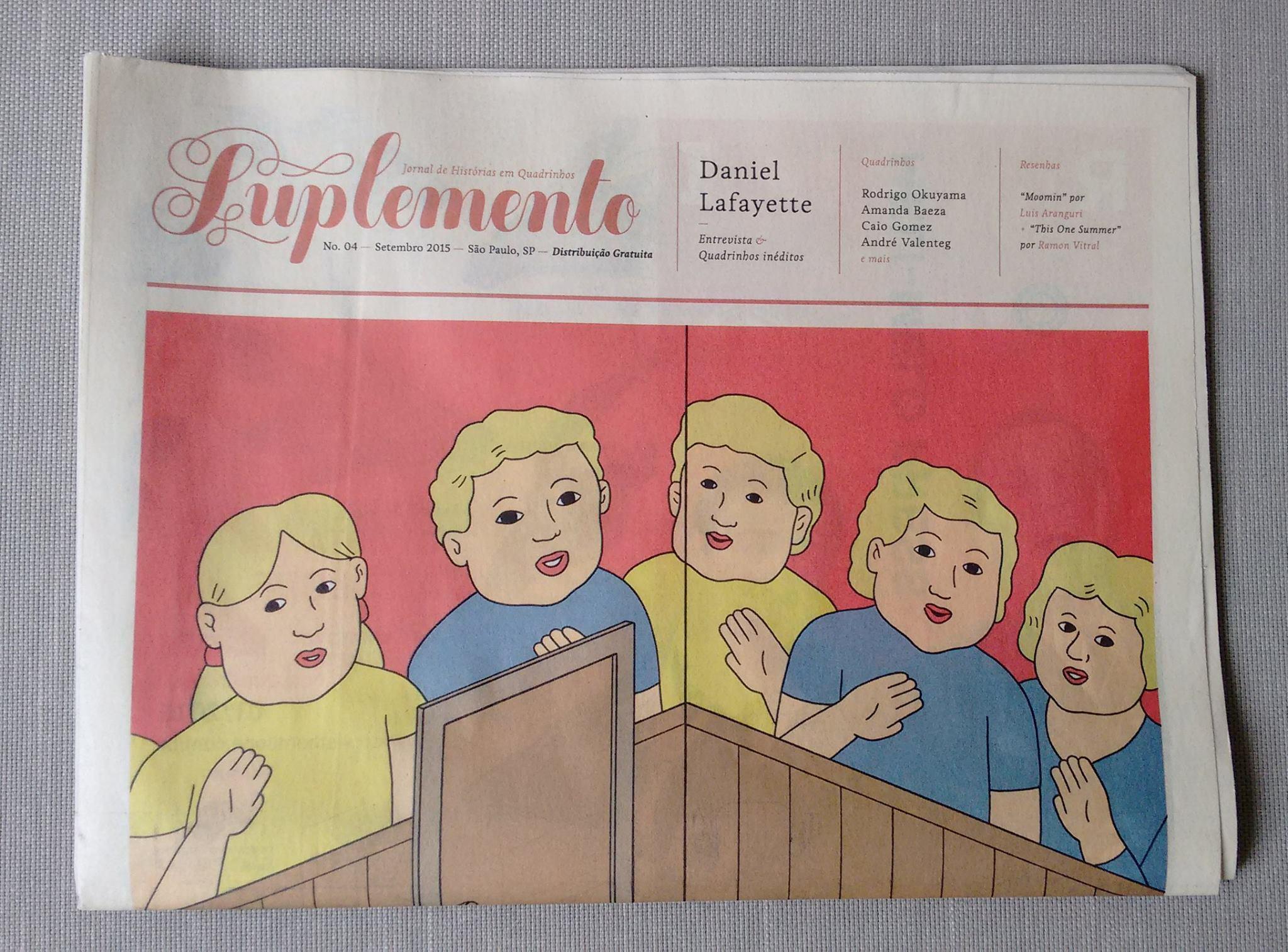Suplemento - Jornal trimestral de 2014, com entrevistas e quadrinhos. Foi distribuído gratuitamente em livrarias, bares e feiras de São Paulo.