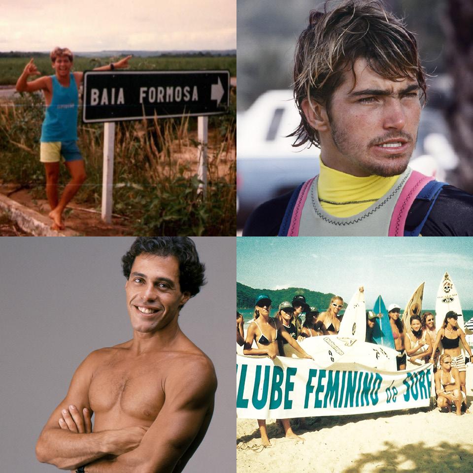 Fábio Gouveia, em Baia Formosa (RN); Carlos Burle, no Havaí, em 1990; Ricardo Bocão, surfista, durante ensaio fotográfico em 1988; Brigitte Mayer, com o Clube Feminino de Surf em Ubatuba (SP)
