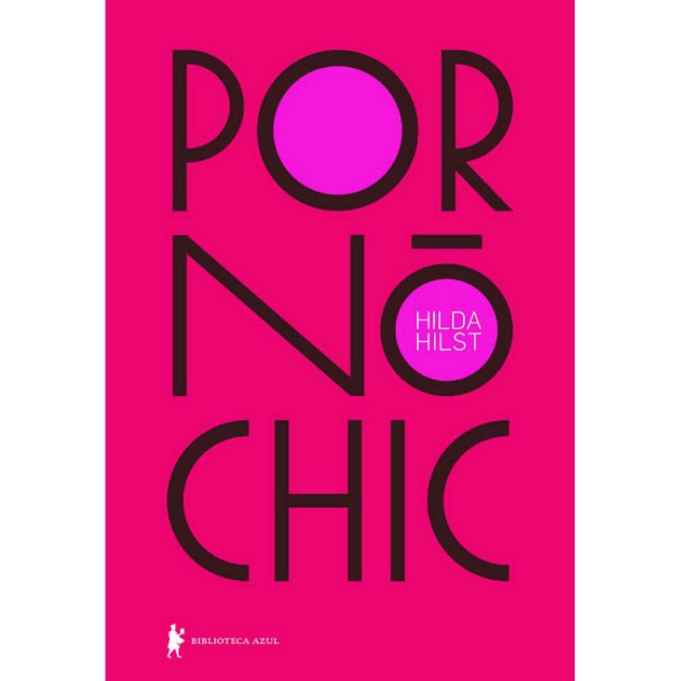 Pornô Chic é uma coletânea que reúne os quatro livros obscenos da escritora Hilda Hilst
