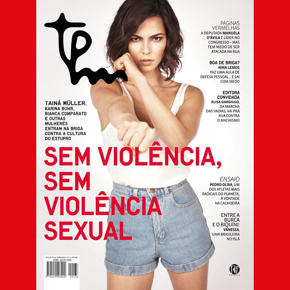 Capa da edição #133 da revista TPM, com a atriz Tainá Muller, 2013. A imagem ilustra matéria sobre a violência sexual com mulheres.