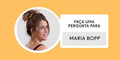 Faça uma pergunta para: Maria Bopp