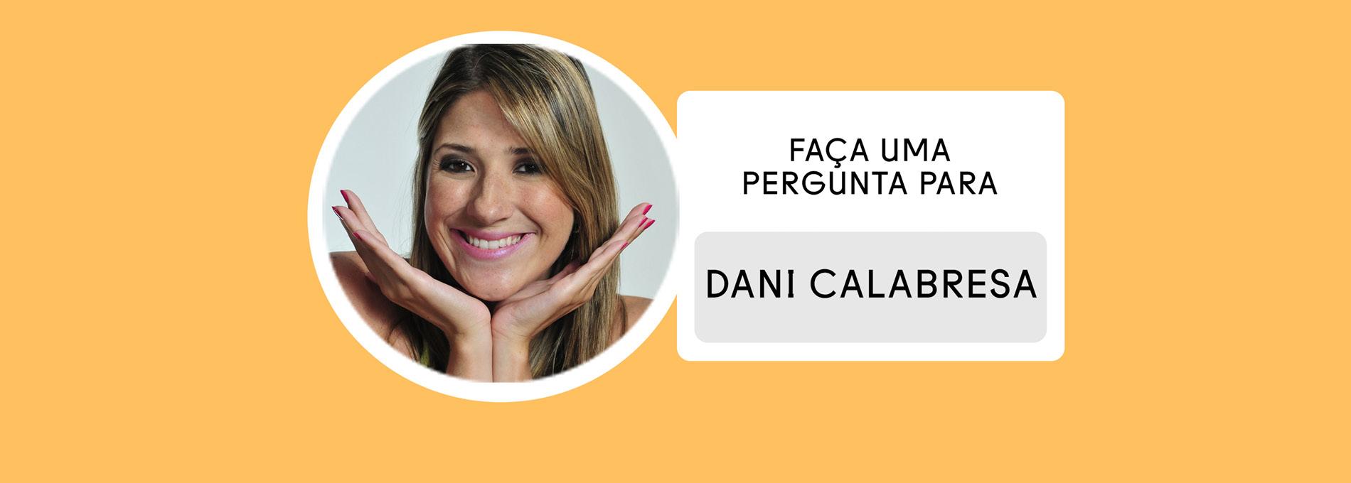 Faça uma pergunta para: Dani Calabresa