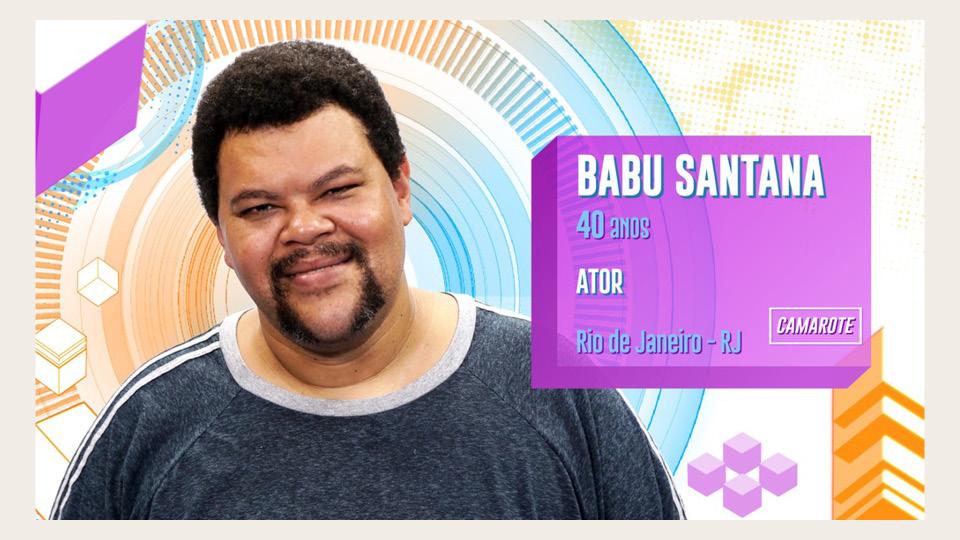Alexandre da Silva Santana, mais conhecido como Babu, abraçou o desafio de viver a si mesmo ao entrar na vigésima edição do Big Brother Brasil (2020)